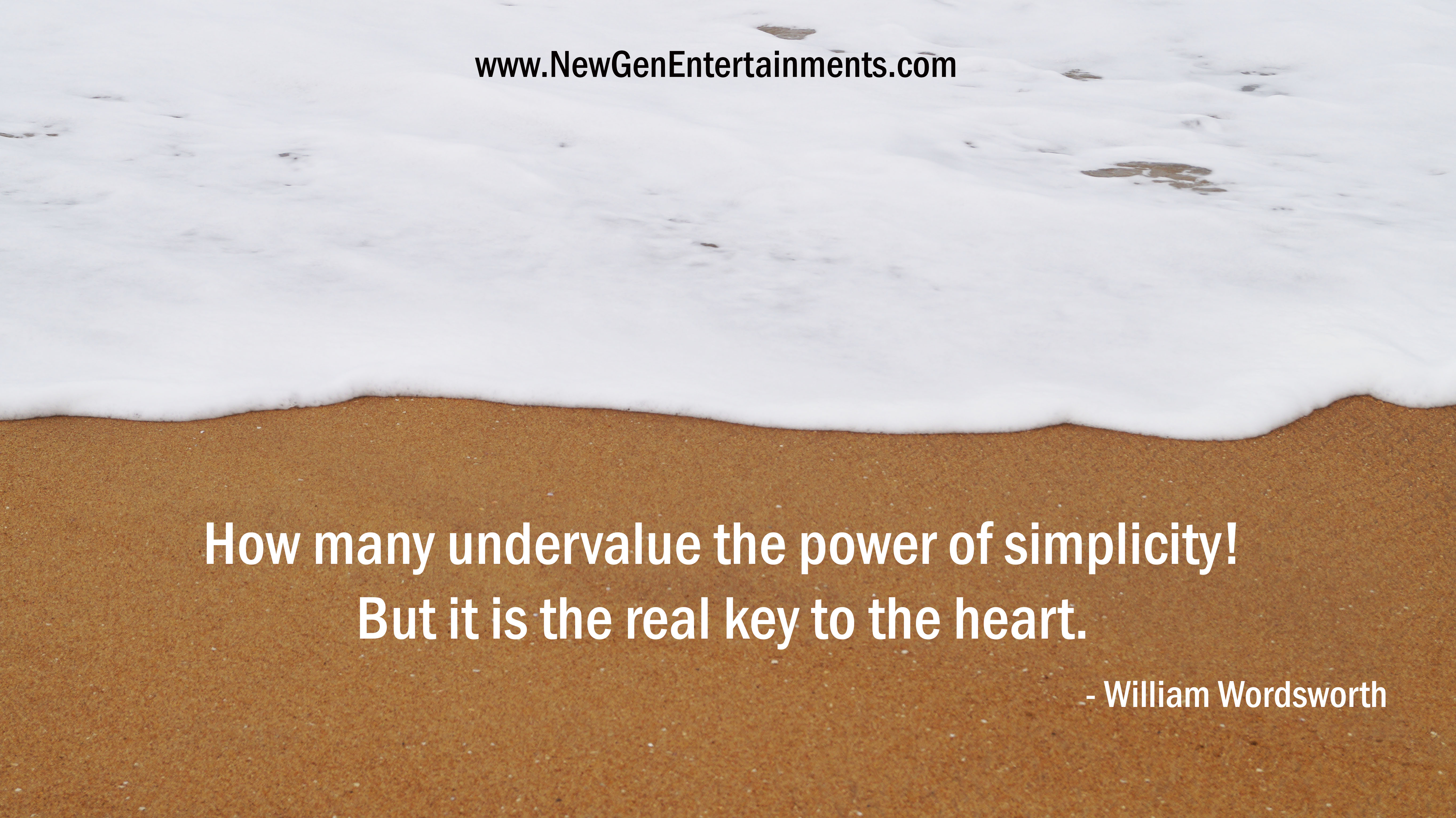 How many undervalue the power of simplicity! But it is the real key to the heart