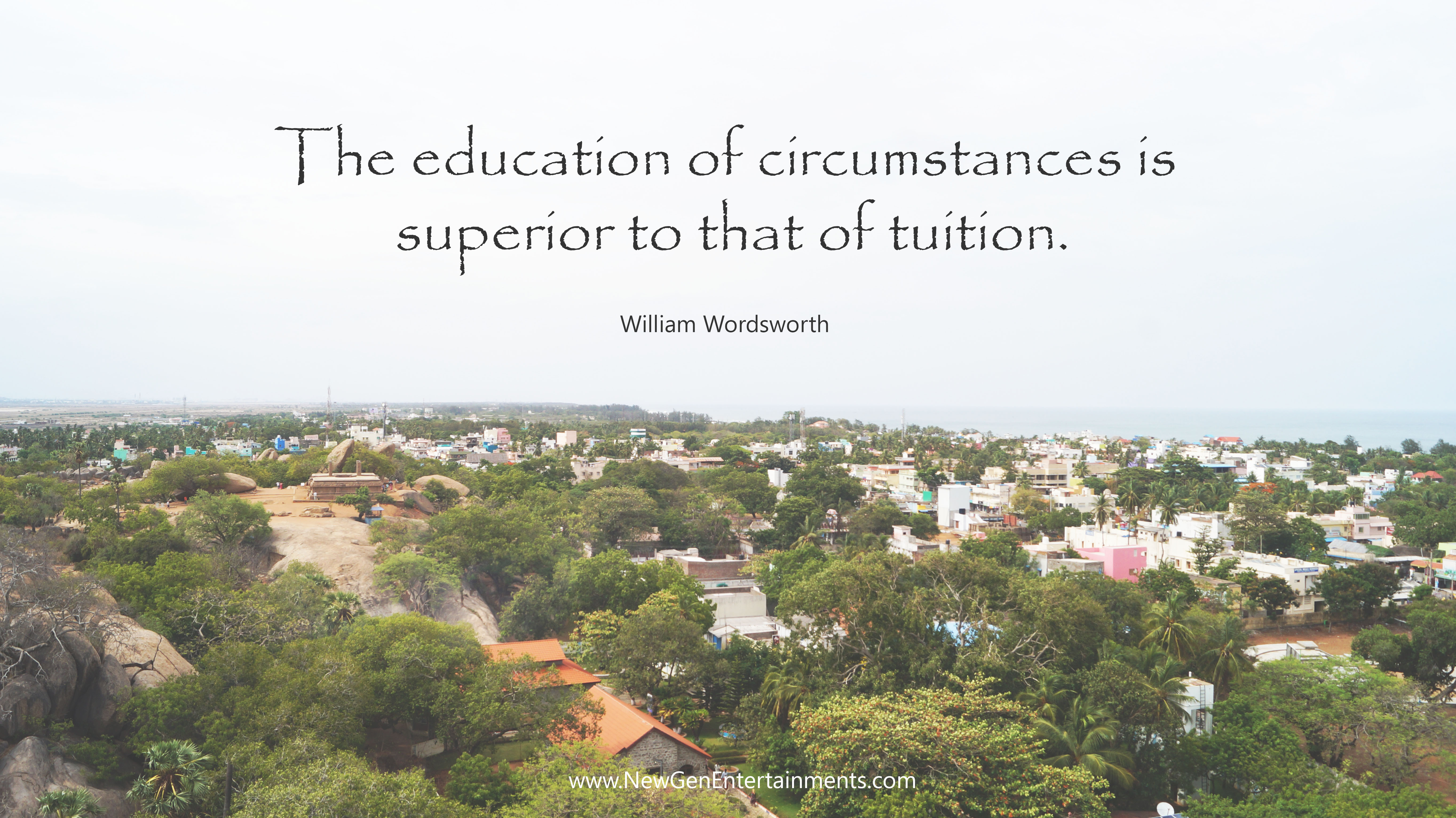 The education of circumstances is superior to that of tuition