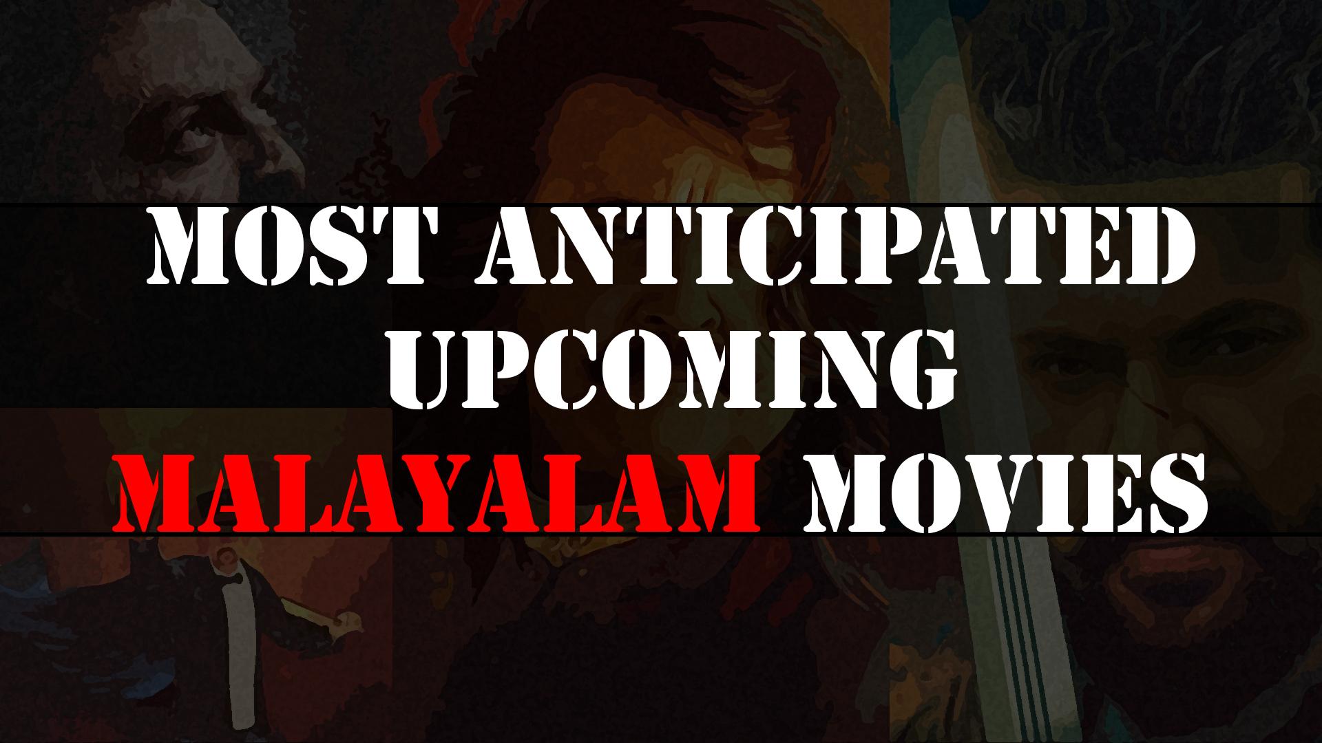 Most anticipated UPCOMING malayalam movies V2019